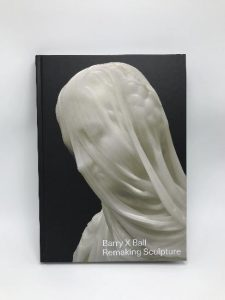 Cover Image of Barry X Ball: Remaking Sculpture